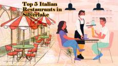 top 5 Italian restaurants in Silverlake